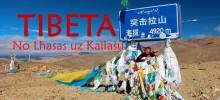 Tibetas ekspedīcija: Bezgalīgi garais ceļš uz Kailašu